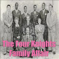 The Four Knights - Family Affair