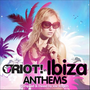 Various Artists - Riot! In Ibiza Anthems