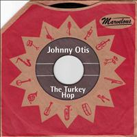 Johnny Otis - The Turkey Hop (Marvelous)