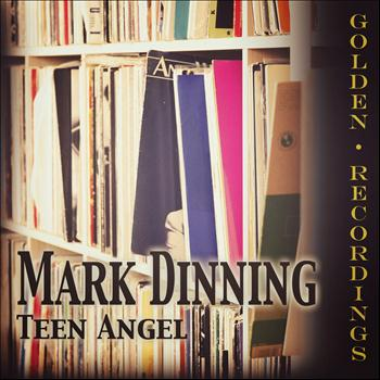 Mark Dinning - Teen Angel
