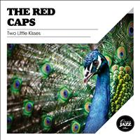 The Red Caps - Two Little Kisses