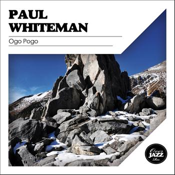 Paul Whiteman - Ogo Pogo