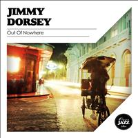 Jimmy Dorsey - Out of Nowhere