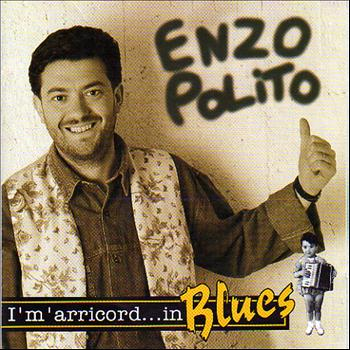 Enzo Polito - I'm'arricord...in Blues