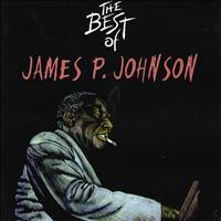 James P. Johnson - The Best of James P. Johnson
