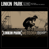 Linkin Park - Meteora Live Around the World