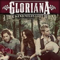Gloriana - A Thousand Miles Left Behind