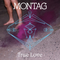 Montag - True Love (feat. Native Cell) / Will We Ever Find