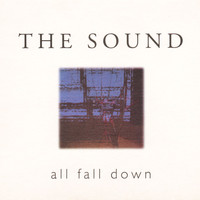 The Sound - All Fall Down