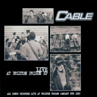 Cable - Live At Brixton Prison EP