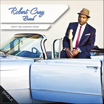 Robert Cray - Won't Be Coming Home - Single Edit