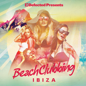 Various Artists - Defected Presents Beach Clubbing Ibiza