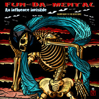 Fun Da Mental - An Influence Invisible