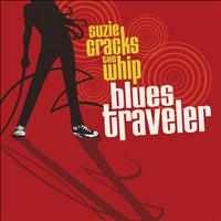 Blues Traveler - Suzie Cracks The Whip