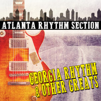 Atlanta Rhythm Section - Georgia Rhythm and Other Greats