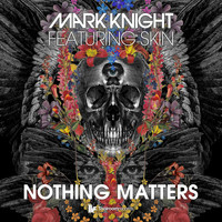 Mark Knight featuring Skin - Nothing Matters EP