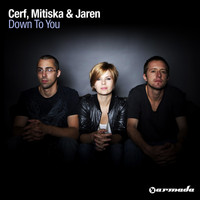 Cerf, Mitiska & Jaren - Down To You