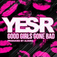 Yes-R - Good Girls Gone Bad