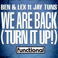 Ben & Lex - We Are Back (Turn It Up!)