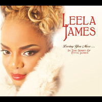 Leela James - Loving You More…In The Spirit Of Etta James