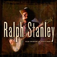 Ralph Stanley - Old Songs & Ballads