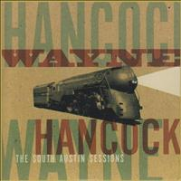 Wayne Hancock - South Austin Sessions