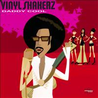 Vinylshakerz - Daddy Cool
