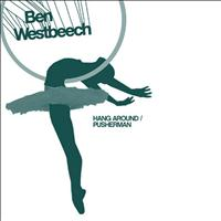 Ben Westbeech - Hang Around Wahoo Remixes