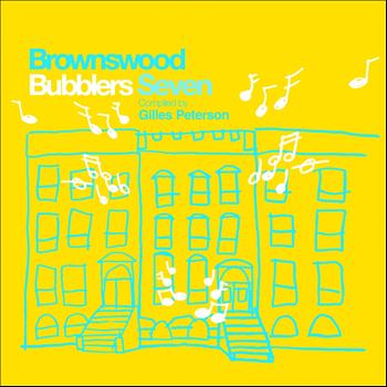 Various Artists - Brownswood Bubblers Seven (Gilles Peterson Presents)