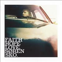 Søren Sko - Faith Hope Love