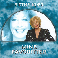 Birthe Kjaer - Mine Favoritter