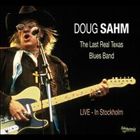 Doug Sahm - The Last Real Texas Blues Band (Live In Stockholm)