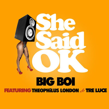 Big Boi - She Said OK (Edited Version)