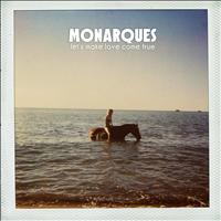 Monarques - Let's Make Love Come True