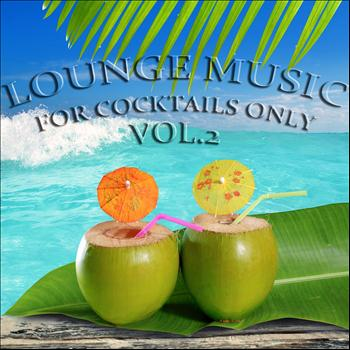 Various Artists - Lounge Music, For Cocktails Only, Vol. 2