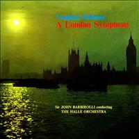 Sir John Barbirolli - A London Symphony
