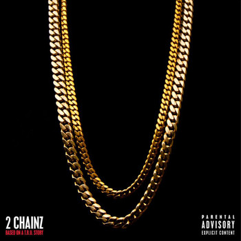 2 Chainz - Based On A T.R.U. Story (Explicit)
