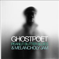 Ghostpoet - Peanut Butter Blues and Melancholy Jam