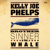 Kelly Joe Phelps - Brother Sinner & The Whale