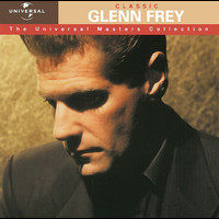 Glenn Frey - Classic Glenn Frey - The Universal Masters Collection
