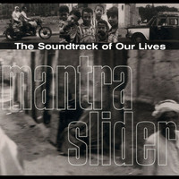 The Soundtrack of Our Lives - Mantra Slider
