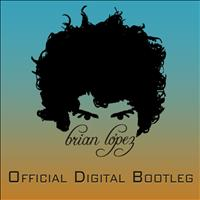 Brian Lopez - Official Digital Bootleg