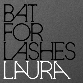 Bat For Lashes - Laura