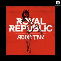 Royal Republic - Addictive