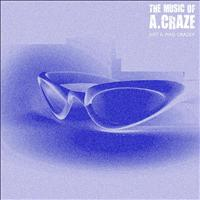 The Music of A. Craze - Just A. Mad Crazey