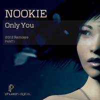 Nookie - Only You (2012 Remixes) Pt. 1