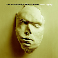 The Soundtrack of Our Lives - Still Aging