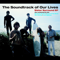 The Soundtrack of Our Lives - Sister Surround
