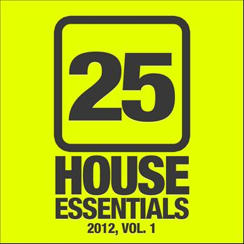 Various Artists - 25 House Essentials 2012, Vol. 1