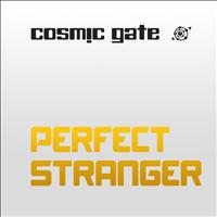 Cosmic Gate - Perfect Stranger